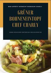 Grüner Bohneneintopf Chef Charly