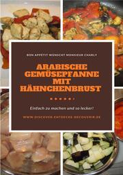 Arabische Gemüsepfanne mit Hähnchenbrust