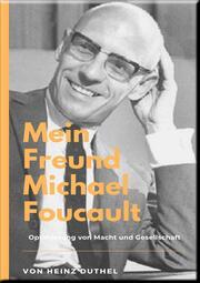 Mein Freund Michael Foucault