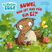 Die kleine Eule - Auwei, was ist das für ein Ei? - Cover