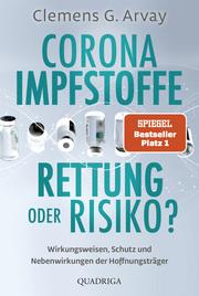 Corona-Impfstoffe: Rettung oder Risiko? - Cover
