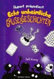Rupert präsentiert: Echt unheimliche Gruselgeschichten - Cover