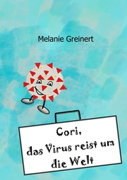 Cori, das Virus reist um die Welt - Cover