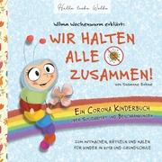 Wilma Wochenwurm erklärt: Wir halten alle zusammen! Ein Corona Kinderbuch über Solidarität und Beschränkungen - Cover