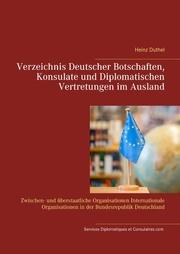 Verzeichnis Deutscher Botschaften, Konsulate und Diplomatischen Vertretungen im Ausland