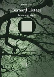 Bernard Lietaer - Leben und Werk - Band I