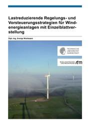 Lastreduzierende Regelungs- und Vorsteuerungsstrategien für Windenergieanlagen mit Einzelblattverstellung
