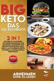 BIG KETO - Das XXL Kochbuch