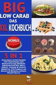 Big Low Carb - das XXL Kochbuch