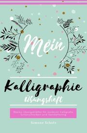 Mein Kalligraphie Übungsheft Blanko Übungsblätter für moderne Kalligrafie Schönschreiben und Handlettering