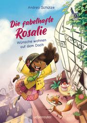 Die fabelhafte Rosalie - Wünsche wohnen auf dem Dach - Cover