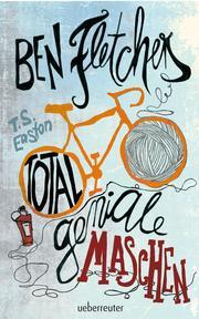 Ben Fletchers total geniale Maschen - Cover