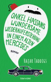 Onkel Hassans wundersame Wiederauferstehung in einem alten Mercedes - Cover