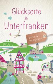 Glücksorte in Unterfranken - Cover