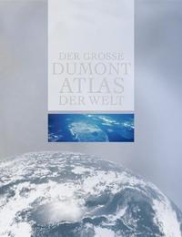 Der große DuMont Atlas der Welt