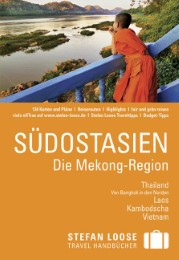 Südostasien - die Mekong-Region / Thailand, Laos, Kambodscha, Vietnam