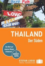 Stefan Loose Reiseführer Thailand Der Süden, Von Bangkok bis Penang