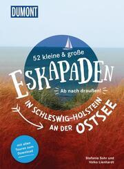 52 kleine & große Eskapaden in Schleswig-Holstein an der Ostsee - Cover