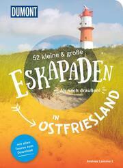52 kleine & große Eskapaden in Ostfriesland