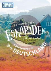 52 kleine & große Eskapaden Wochenenden in Deutschland