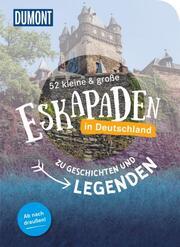 52 kleine & große Eskapaden - Auf den Spuren von Sagen & Legenden