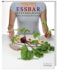 Essbar - Rest(e)loses Kochvergnügen