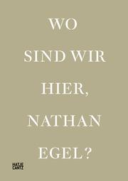 Wo sind wir hier, Nathan Egel?