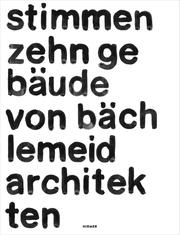 stimmen. zehn gebäude von bächlemeid architekten