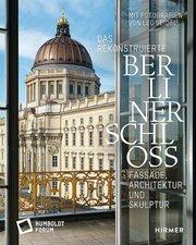 Das rekonstruierte Berliner Schloss