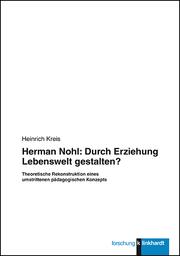 Herman Nohl: Durch Erziehung Lebenswelt gestalten?