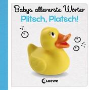 Babys allererste Wörter - Plitsch, Platsch!