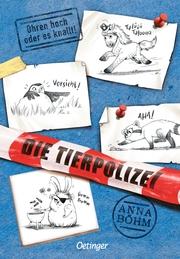 Die Tierpolizei - Ohren hoch oder es knallt! - Cover
