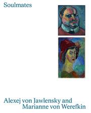 Soulmates: Alexej von Jawlensky and Marianne von Werefkin