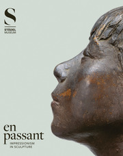 En passant: Impressionism in Sculpture