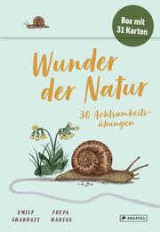 Wunder der Natur - 30 Achtsamkeitsübungen
