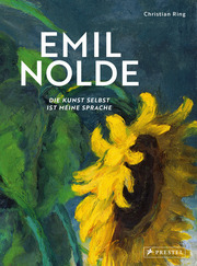 Emil Nolde - Die Kunst selbst ist meine Sprache