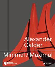 Alexander Calder Minimal / Maximal (dt./engl.)