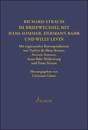 Richard Strauss. Briefwechsel mit Hermann Bahr, Hans Sommer und Willy Levin