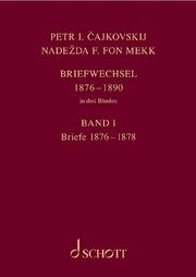 Petr I. Cajkovskij und Nadezda F. fon Mekk. Briefwechsel in drei Bänden
