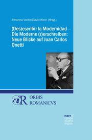 DESescribir la Modernidad - Die Moderne (z)erschreiben: Neue Blicke auf Juan Carlos Onetti