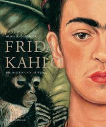 Frida Kahlo: Die Malerin und ihr Werk