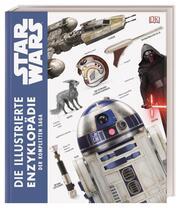 Star Wars Die illustrierte Enzyklopädie der kompletten Saga