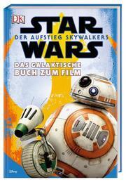 Star Wars: Der Aufstieg Skywalkers. Das galaktische Buch zum Film