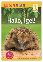 SUPERLESER! Hallo, Igel!
