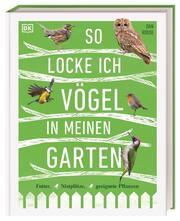 So locke ich Vögel in meinen Garten - Cover