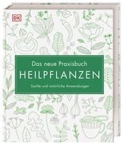 Das neue Praxisbuch Heilpflanzen - Cover