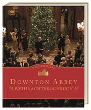 Das offizielle Downton-Abbey-Weihnachtskochbuch - Cover