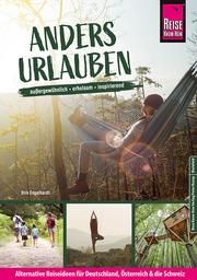 Anders urlauben: Alternative Reiseideen für Deutschland, Österreich und die Schweiz - Cover