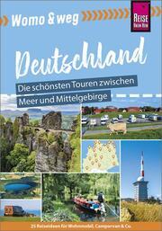 Reise Know-How Womo und weg: Deutschlands Norden - Die schönsten Touren zwischen Meer und Mittelgebirge