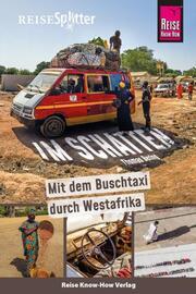 Reise Know-How ReiseSplitter: Im Schatten - Mit dem Buschtaxi durch Westafrika